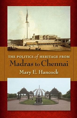 Mary Hancock's new book, <em>The Politics of Heritage from Madras to Chennai</em>.