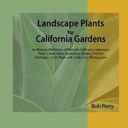 Bob Perry's <em>Landscape Plants for California Gardens</em>
