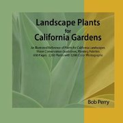 Bob Perry&#39;s &lt;em&gt;Landscape Plants for California Gardens&lt;/em&gt;
