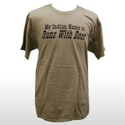 """My Indian Name is Runs with Beer"" t-shirt"