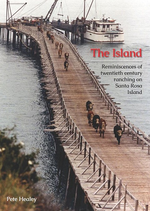 In his book, Pete Healey describes the quick-draw rancher life on Santa Rosa Island.